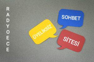 Üyeliksiz Sohbet Sitesi