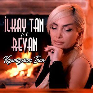 İlkay Tan feat. Revan - Kıyamıyorum İnan