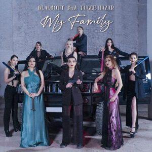 Blackout feat. Tugce Hazar - My Family